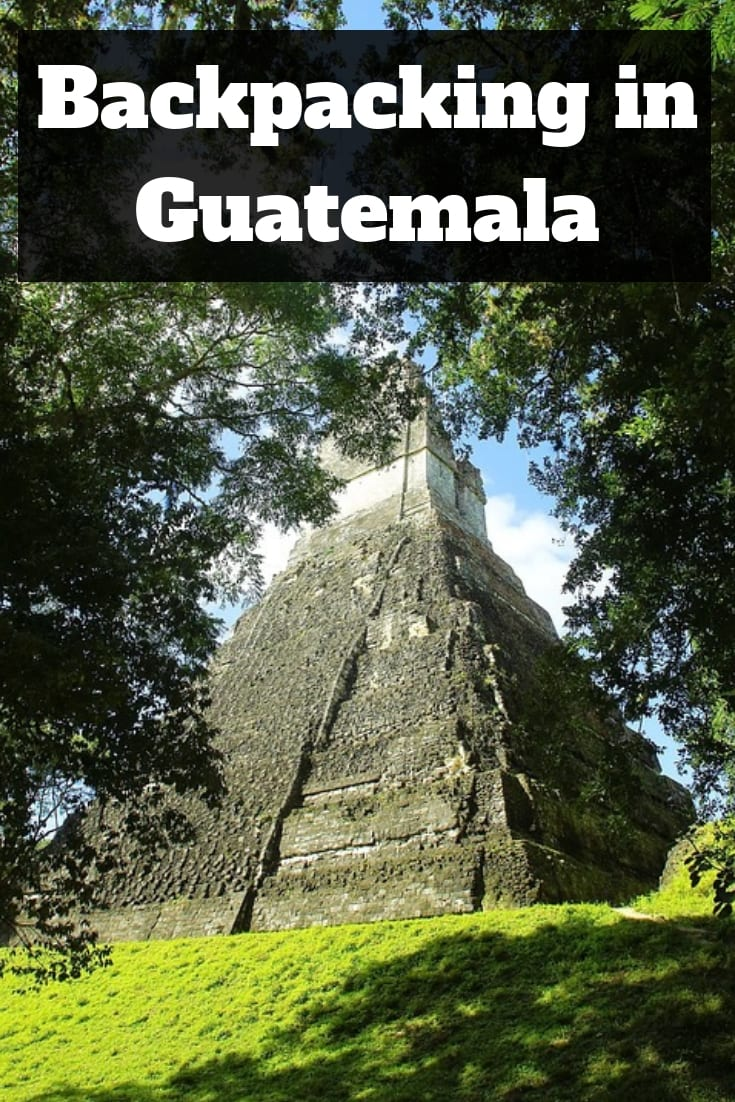 Backpacking in Guatemala - Visiting Tikal, Flores and more