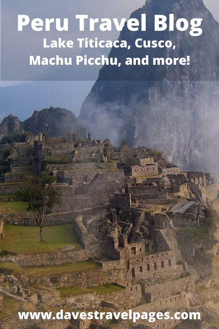 Peru Travel Blog - Lake Titicaca, Cusco, Sacred Valley and Machu Picchu