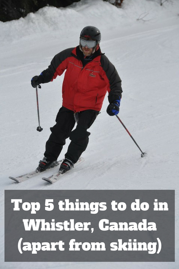 A look at the top things to do in Whistler, Canada - Apart from skiing!