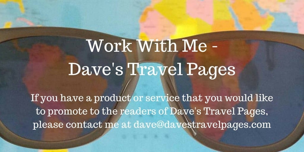 Work with me at Dave's Travel Pages. If you have a product or service that you would like to promote to the readers of Dave's Travel Pages, please contact me at dave@davestravelpages.com