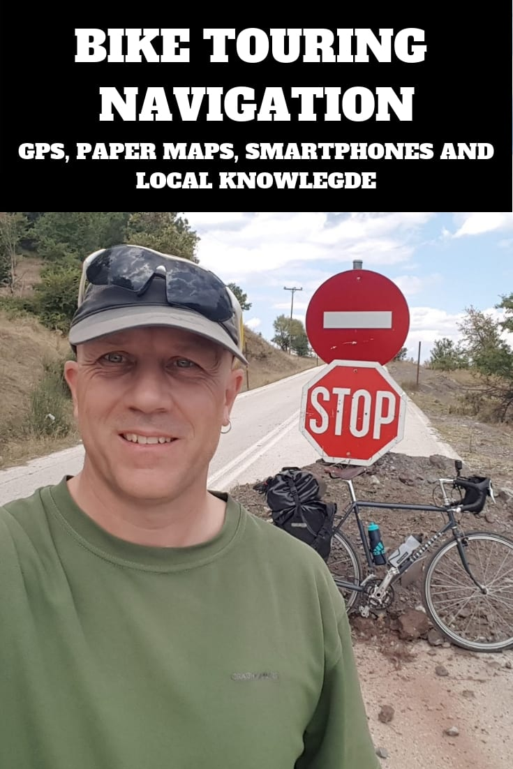 Bike Touring Navigation - How to plan and follow your route when bike touring, using GPS, Smartphones, Paper Maps and Local knowledge.