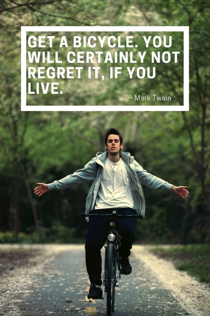 Get a bicycle. You will certainly not regret it, if you live.