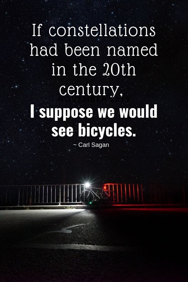 If constellations had been named in the 20th century, I suppose we would see bicycles.