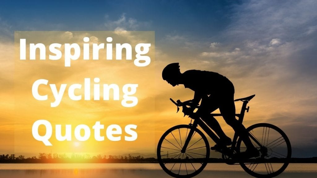 A collection of the best inspiring cycling quotes