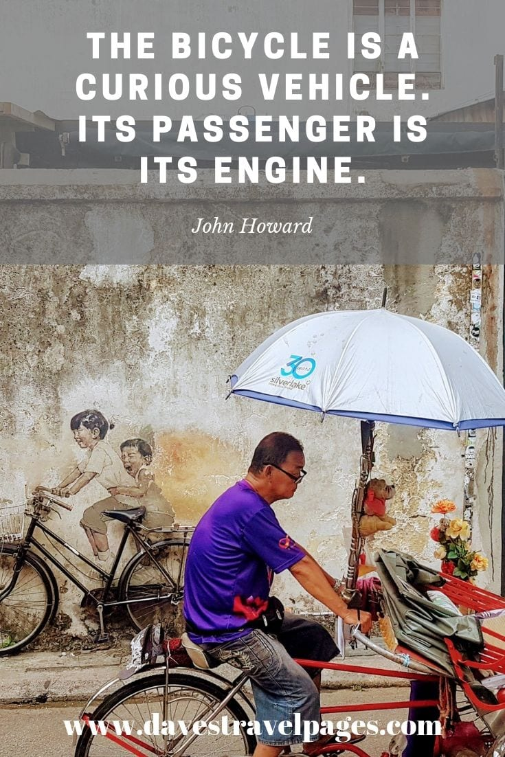 Cycling Quotes: The bicycle is a curious vehicle. Its passenger is its engine.