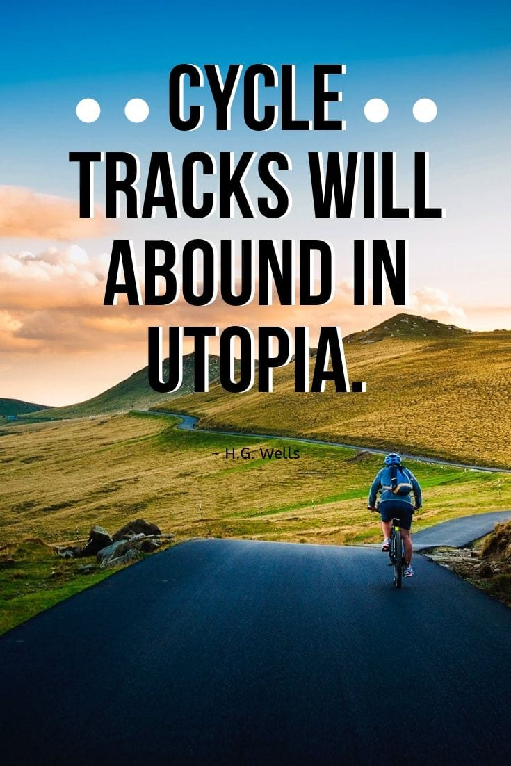 Cycle tracks will abound in Utopia.