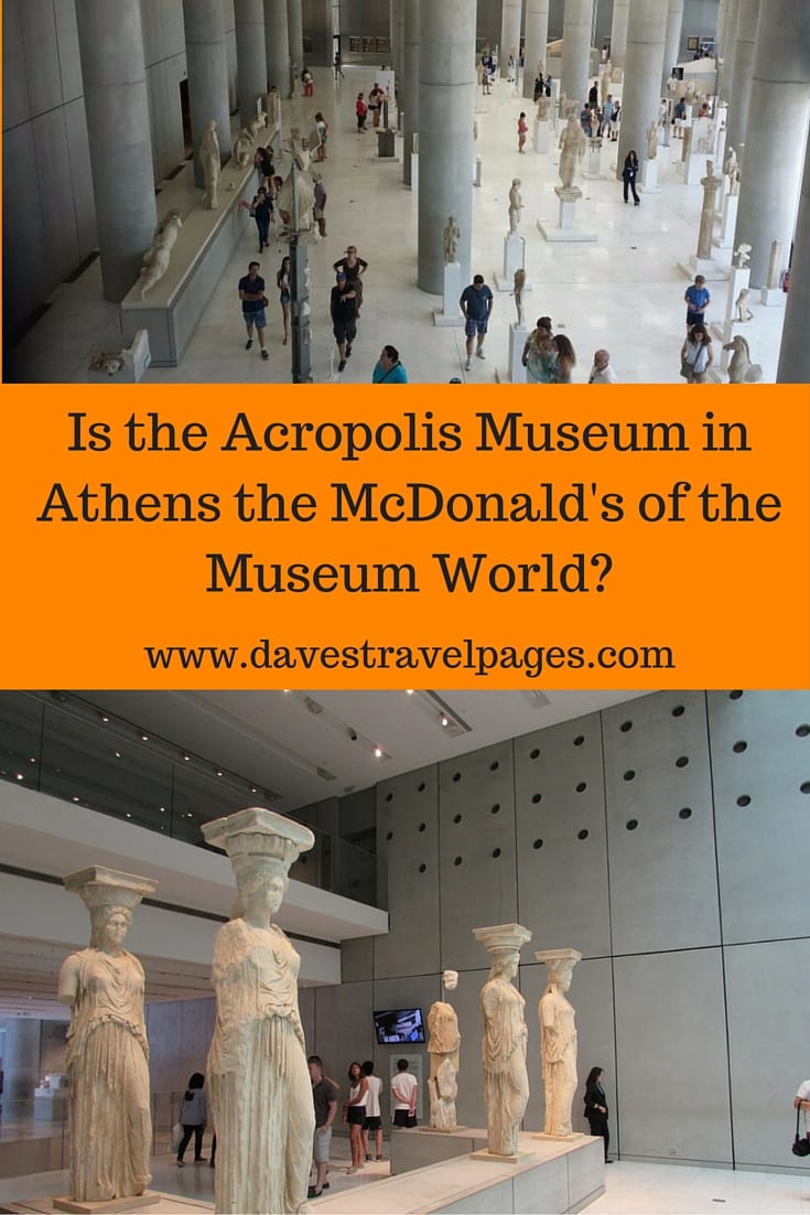 Is the Acropolis Museum in Athens the McDonald's of the Museum World? Read on to find out more...