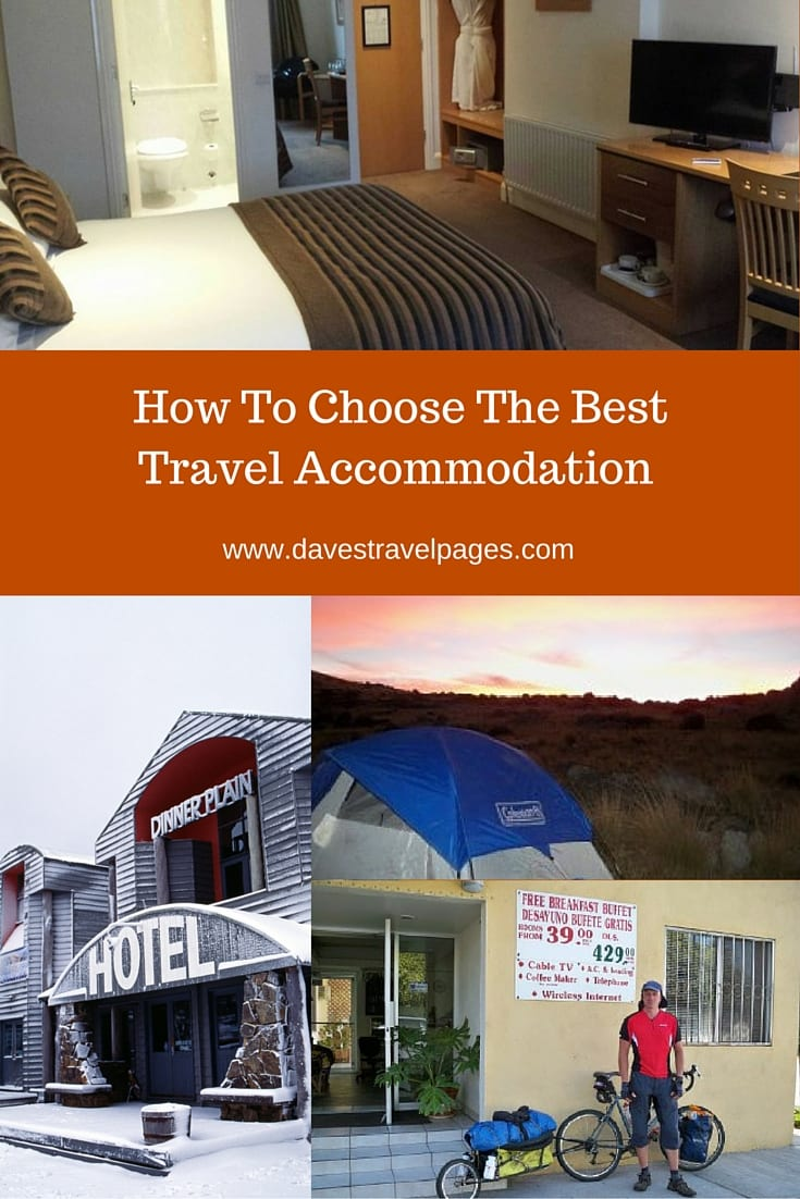 How to choose the best travel accommodation. A description of the different types of travel accommodation available, and who they are most suitable for. From wild camping through to 5 star hotels... What would you choose?