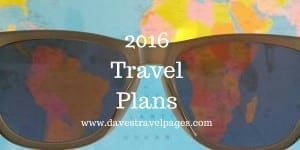 2016 Travel Plans : Dave's Travel Pages in 2016