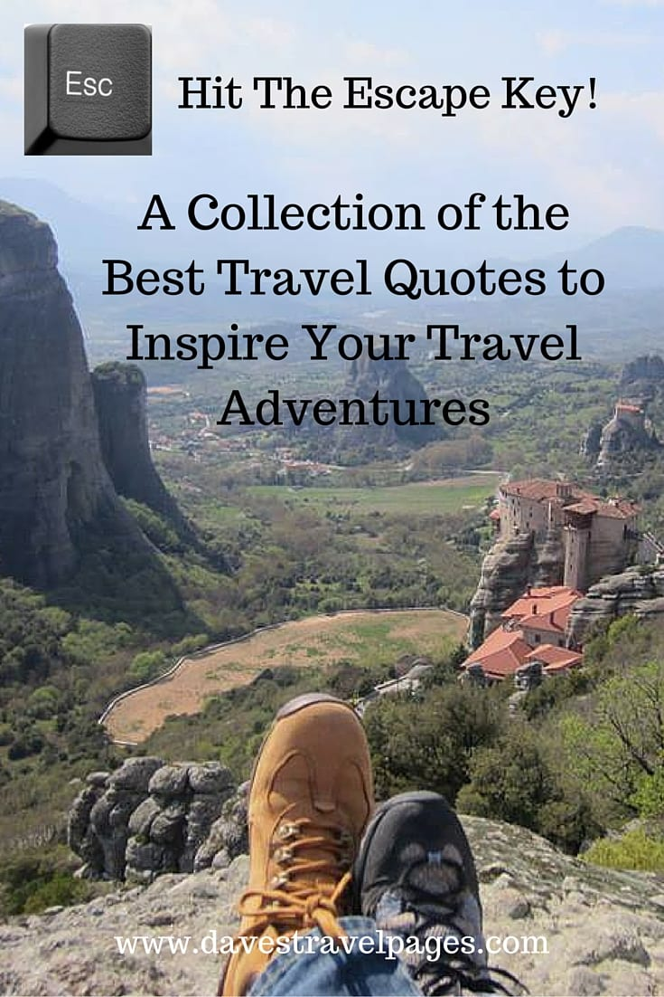 Some of the best travel quotes to inspire your travel adventures. These quotes act as motivation, and help you dream of travel adventures in exotic places.
