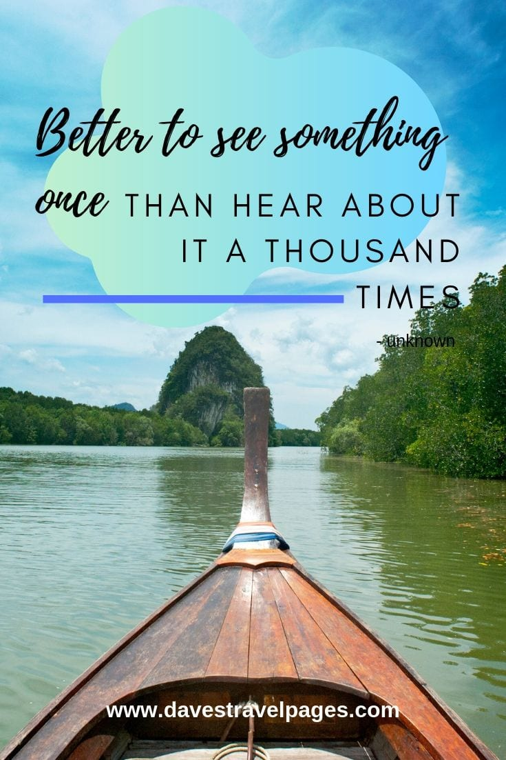 """Better to see something once than hear about it a thousand times"""