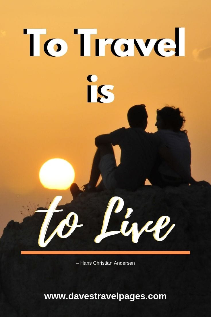 "Travel quotes ""To Travel is to Live"""