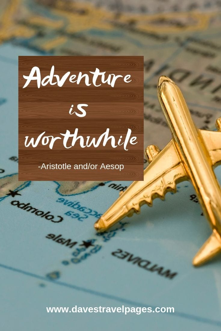 "Classic adventure quote - ""Adventure is worthwhile."""