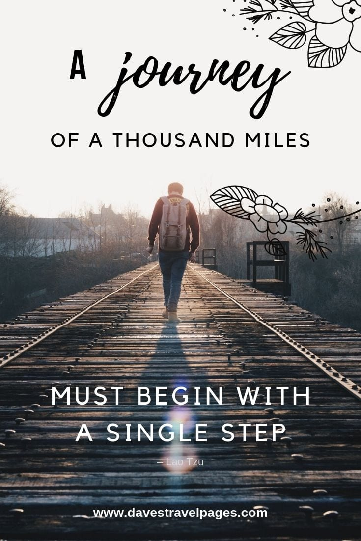 """A journey of a thousand miles must begin with a single step."""