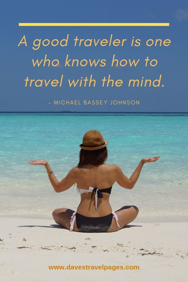 "Traveling sayings and captions - ""A good traveler is one who knows how to travel with the mind."""