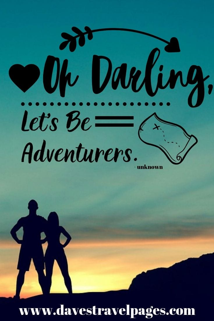 """Oh Darling, Let's Be Adventurers."""