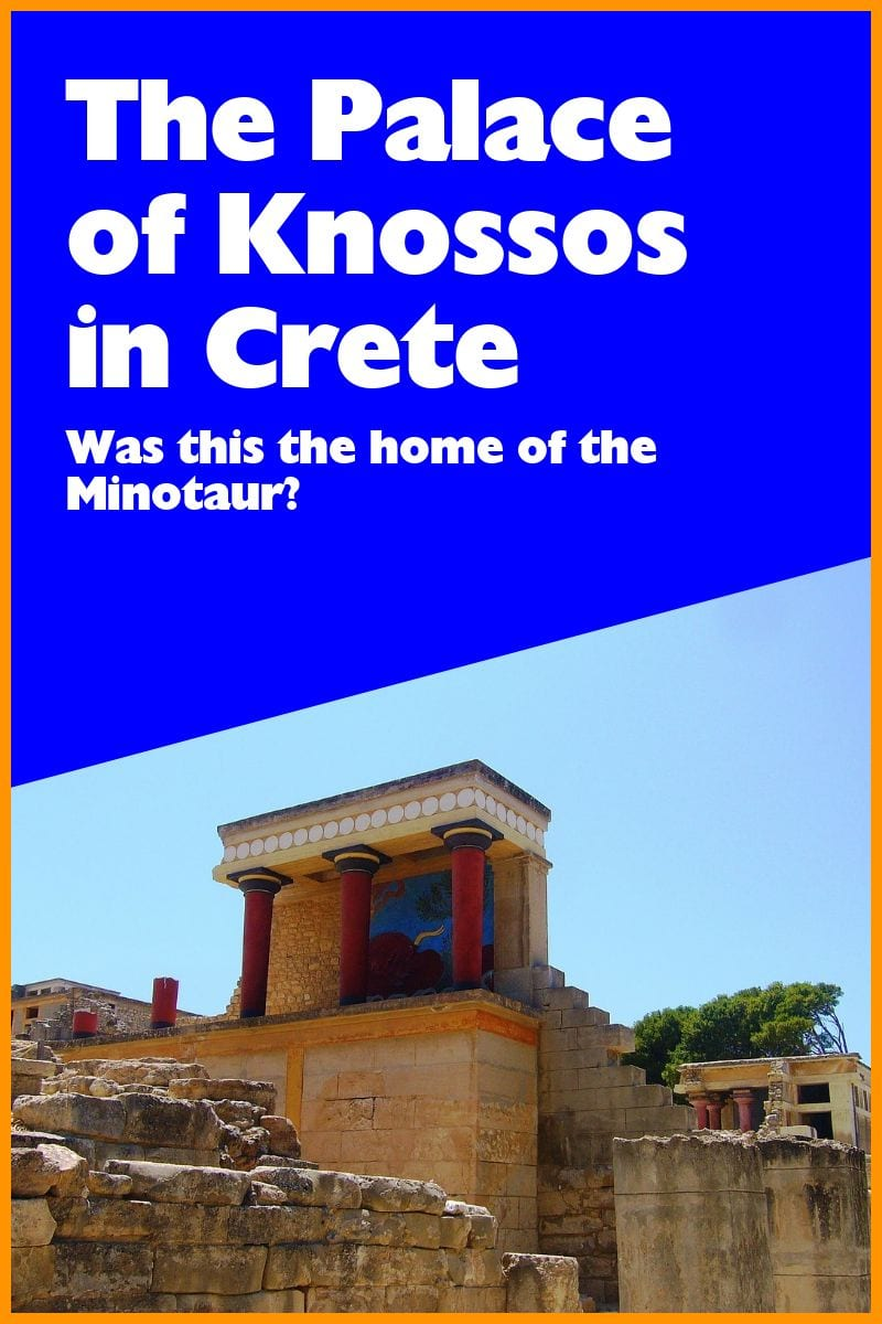 Was the Palace of Knossos in Crete the home of the mythical Minotaur?