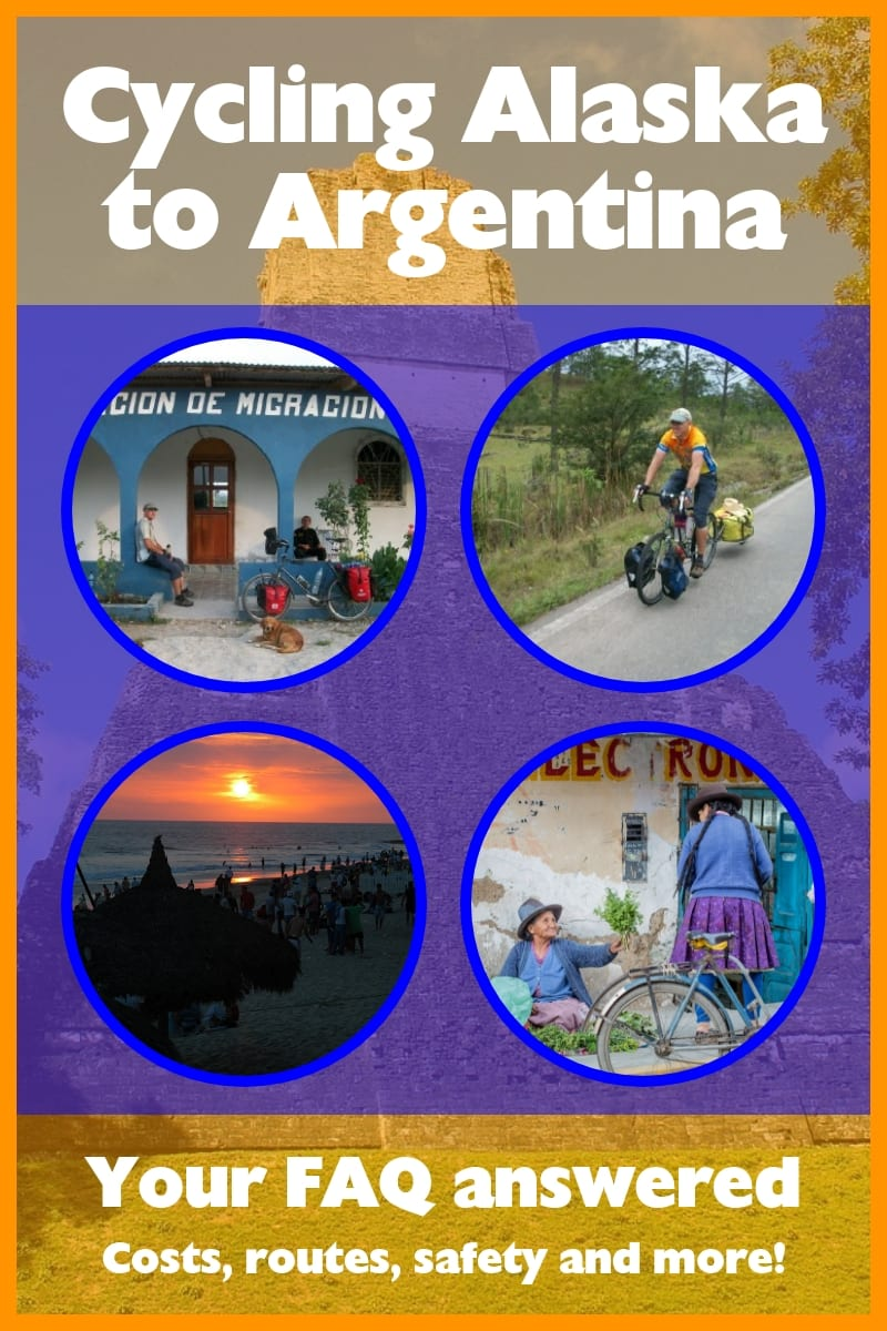 Bike Touring Alaska to Argentina: Your FAQ answered about cycling from Alaska to Argentina, including costs, routes, safety and more!