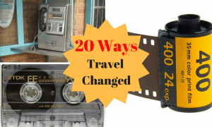 20 Ways Travel Changed In 20 Years Of Travel Around The World