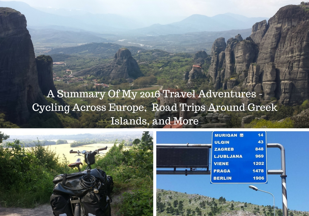 A Summary Of My 2016 Travel Adventures - Cycling Across Europe, Road Trips Around Greek Islands, and More