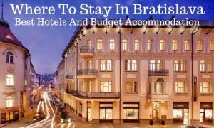 Where to stay in Bratislava - A guide to the best hotels and budget accommodation in Bratislava