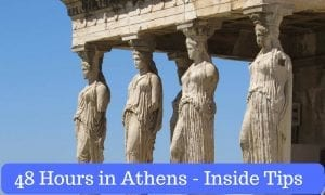 48 Hours In Athens | Inside Tips To Make The Most Of Your Time