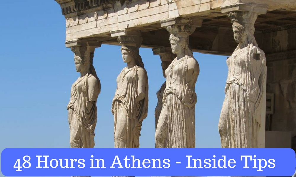 48 Hours in Athens - Inside tips to make the most of your time in Athens