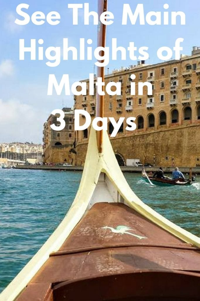 See The Main Highlights of Malta in 3 Days