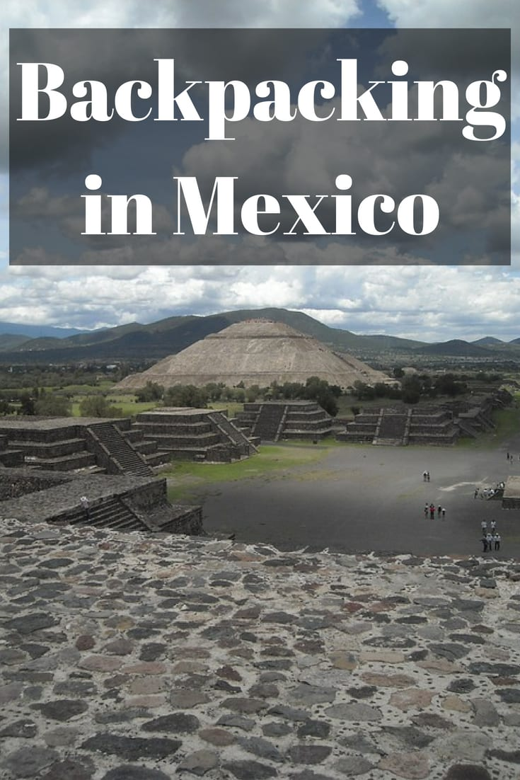 Backpacking in Mexico - Visiting the major archaeological sites such as Teotihuacan, Palenque, Monte Alban and more