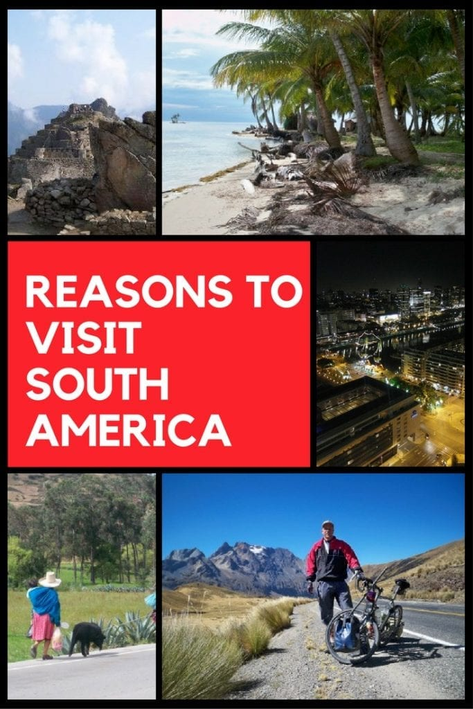 7 Reasons to visit South America. Get your travel inspiration here!