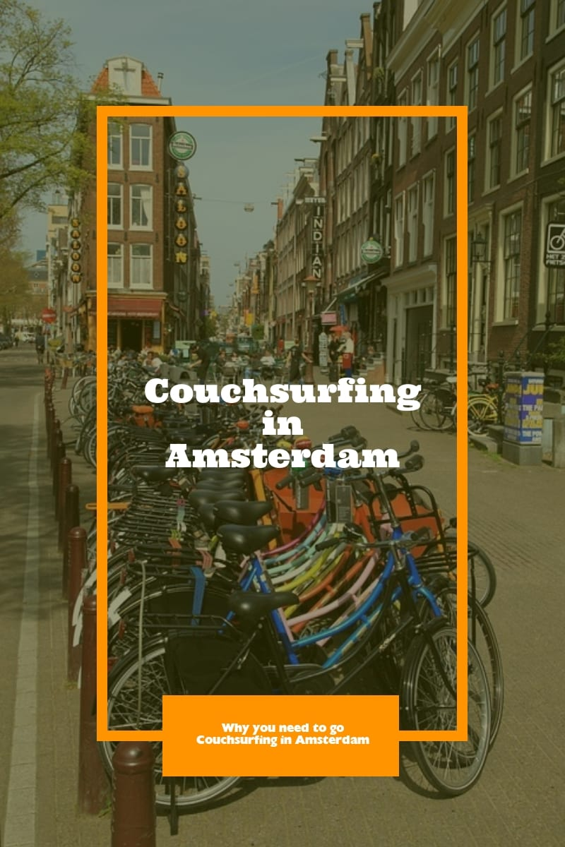 Couchsurfing Amsterdam - Why you need to go Couchsurfing in Amsterdam