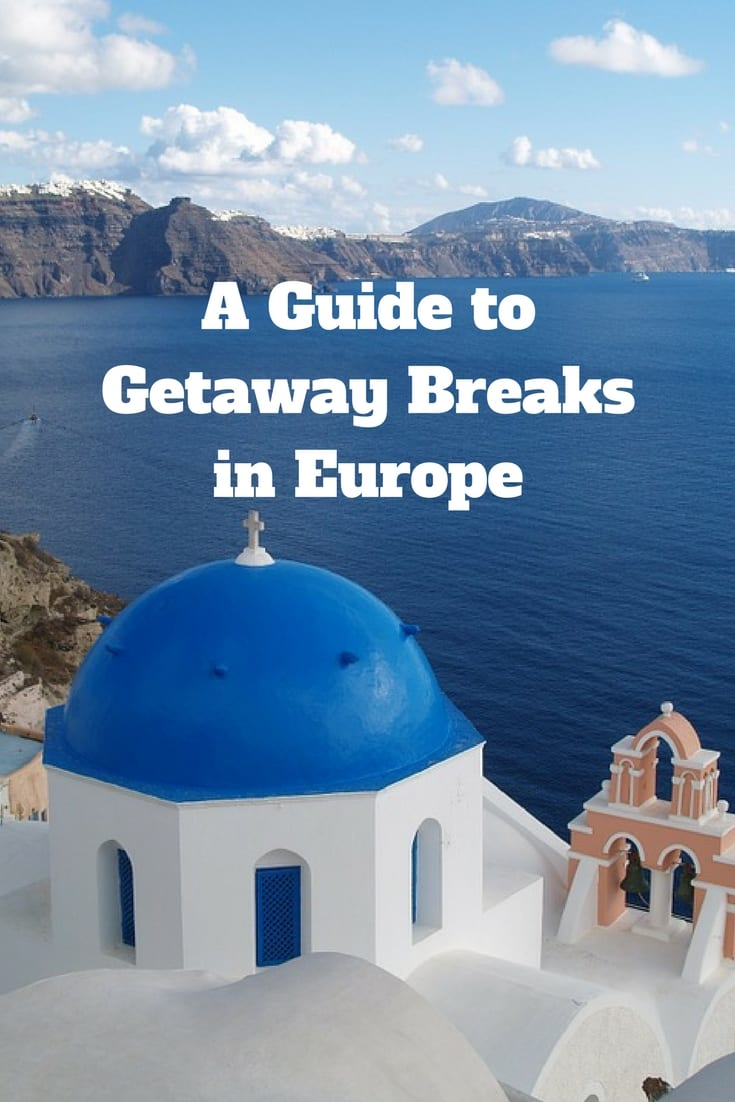 Take a look at these great getway breaks in Europe and start planning your next vacation!