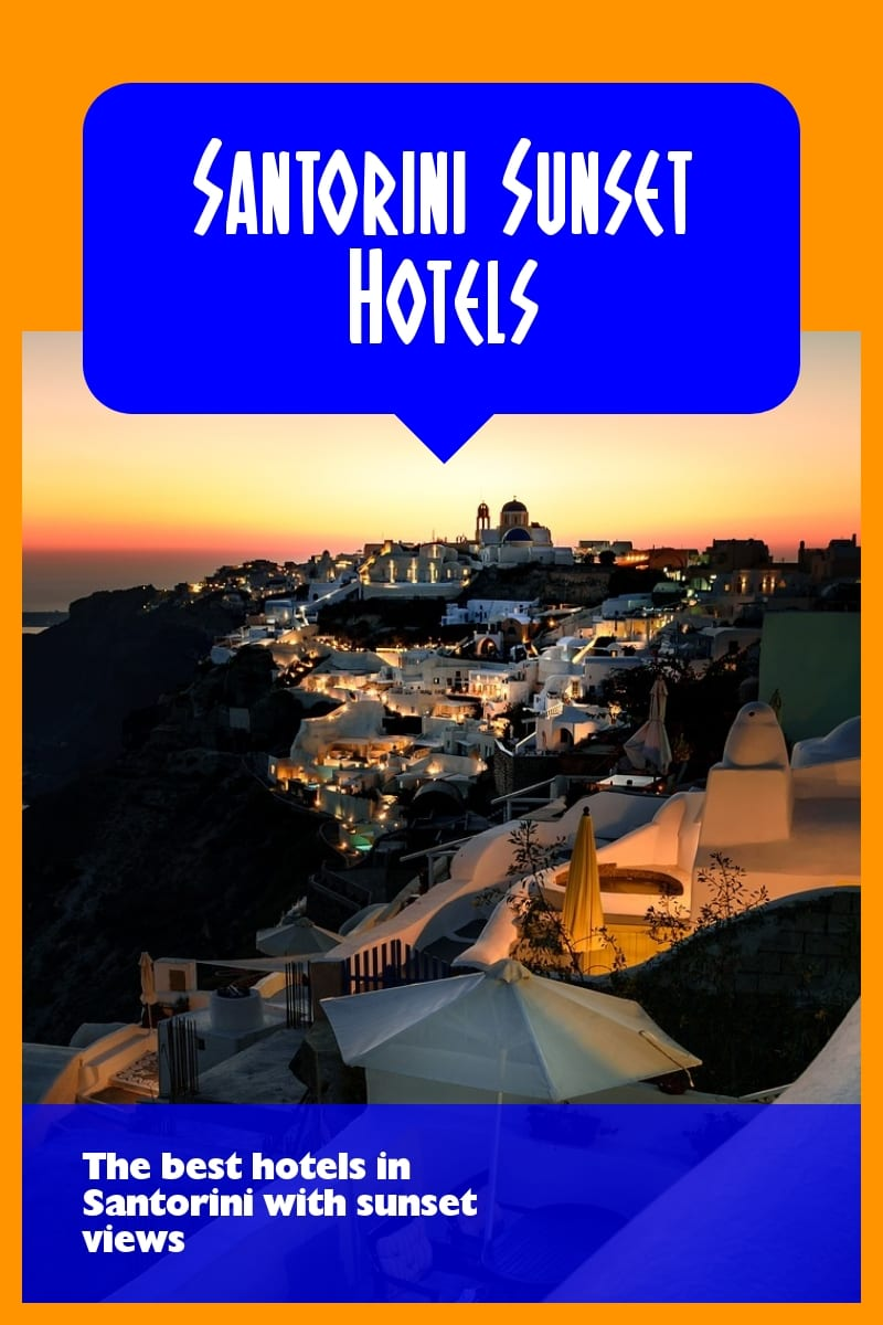 Santorini Sunset Hotels - Enjoy the fantastic Santorini sunset from these amazing places to stay in Santorini