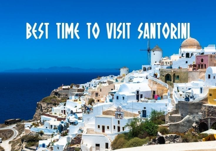 The Best Time To Visit Santorini in 2019 | Santorini Island Guide