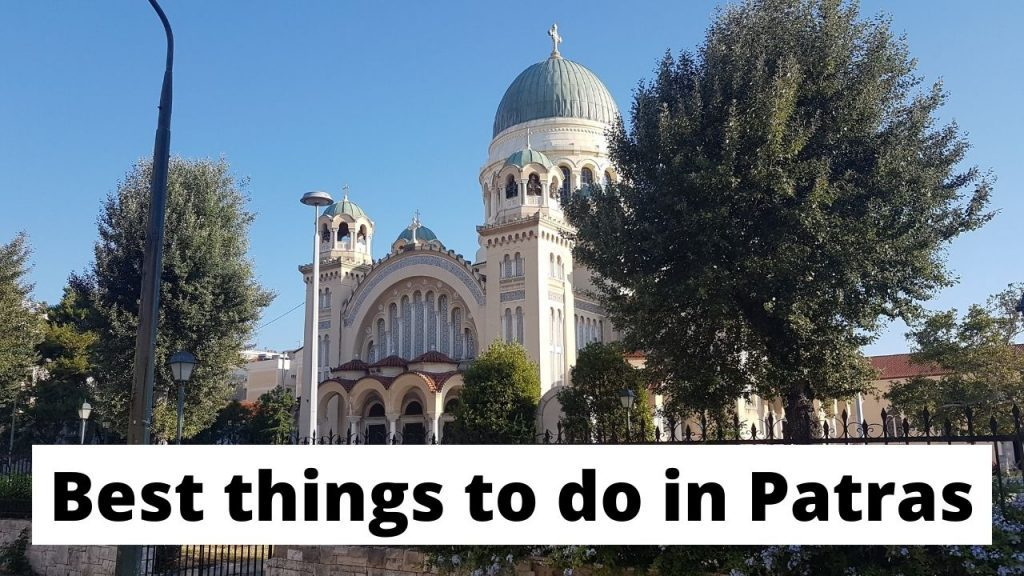 A travel guide on what to do in Patras, Greece