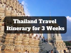 My 3 week Thailand travel itinerary