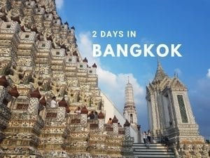 A guide to spending 48 hours in Bangkok. An easy to follow 2-day Bangkok itinerary.
