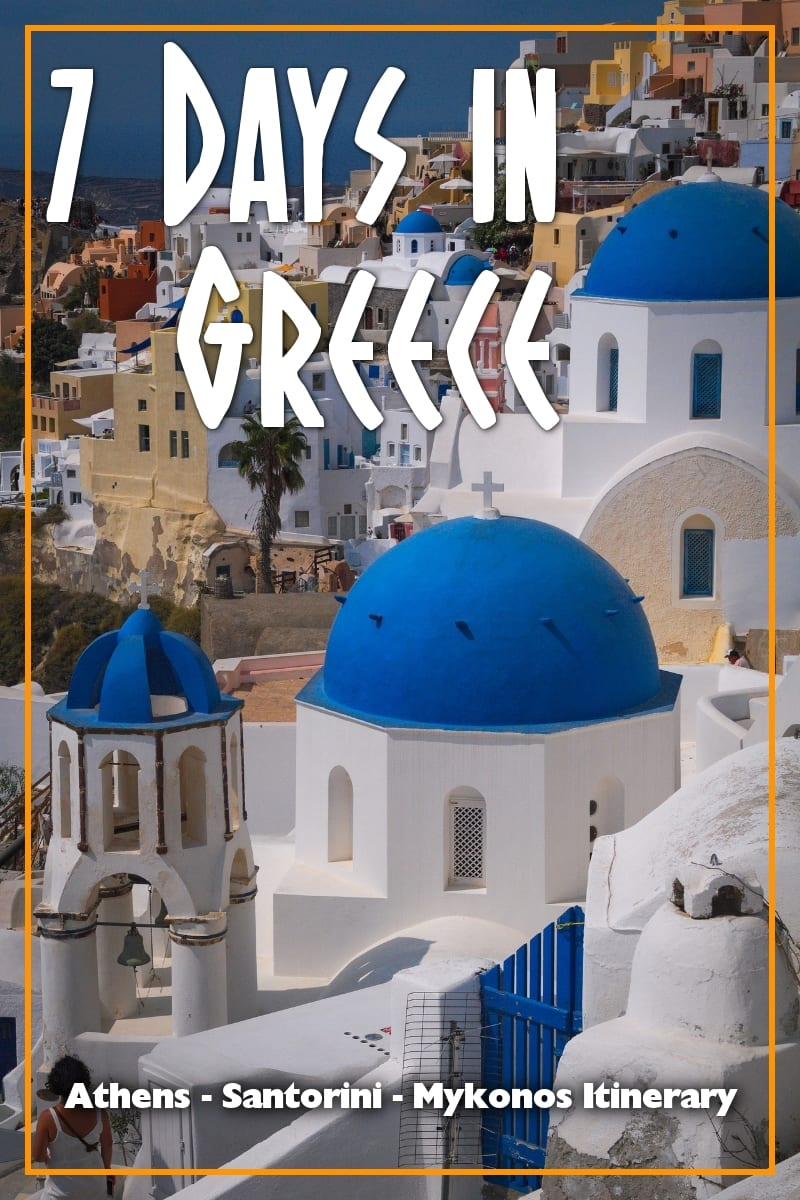 Greece Itinerary: 7 Days in Greece for First Time Visitors