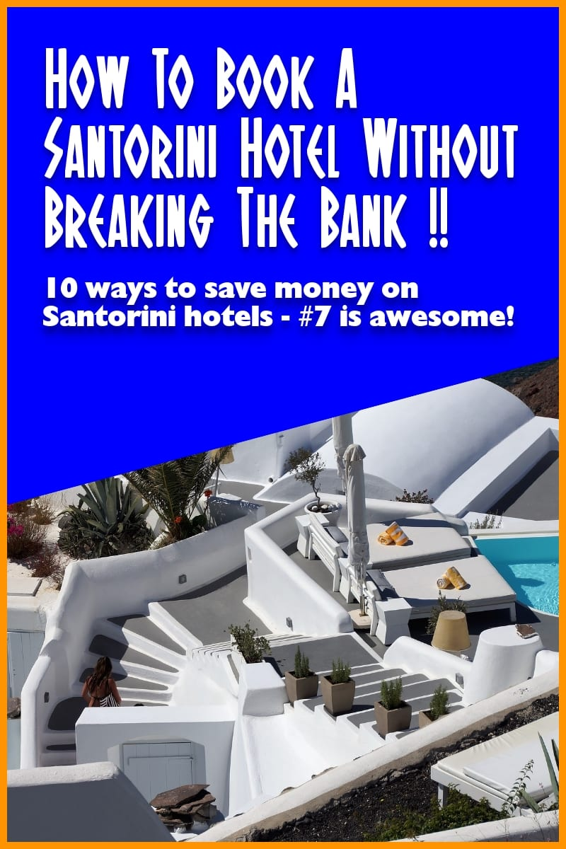 How To Book A Santorini Hotel Without Breaking The Bank !!