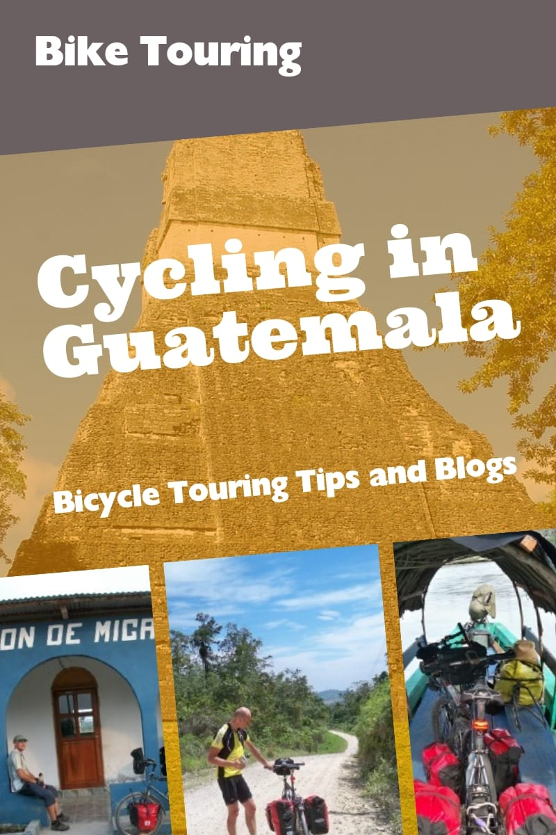 Cycling in Guatemala: Bicycle Touring in Guatemala Tips and Blogs