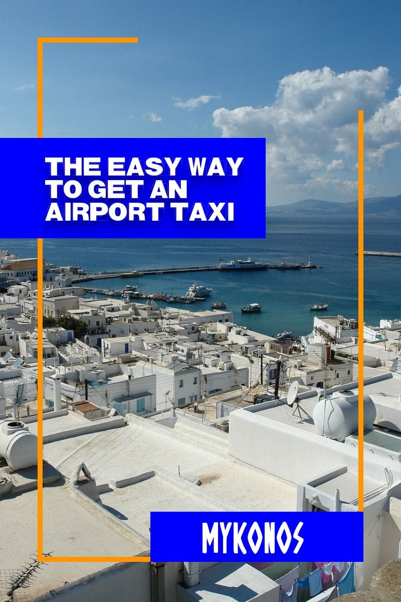 Mykonos Airport Taxis Explained - The easy way to pre-book Mykonos airport transfers to your hotel