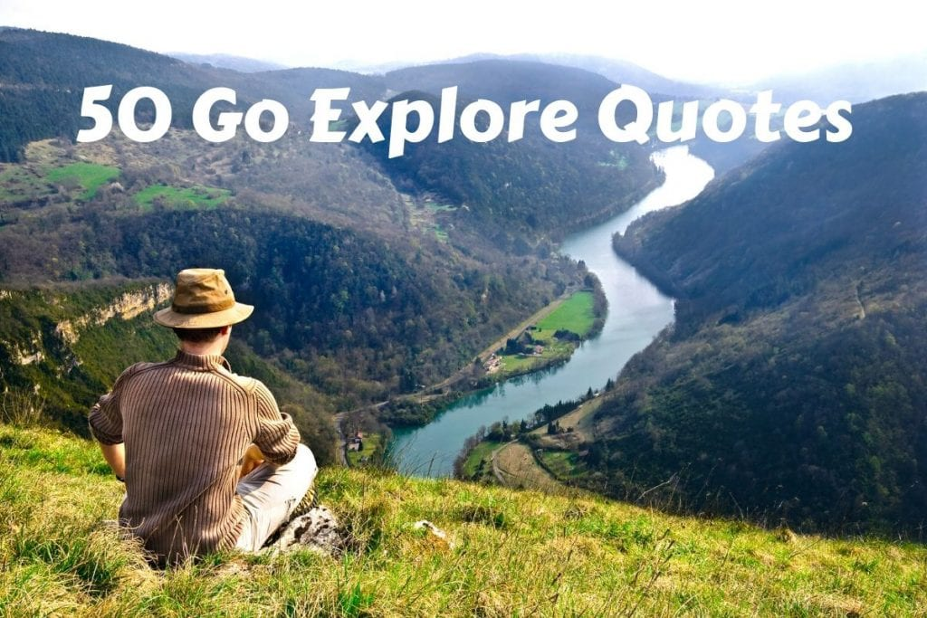 50 of the best Go Explore quotes about travel