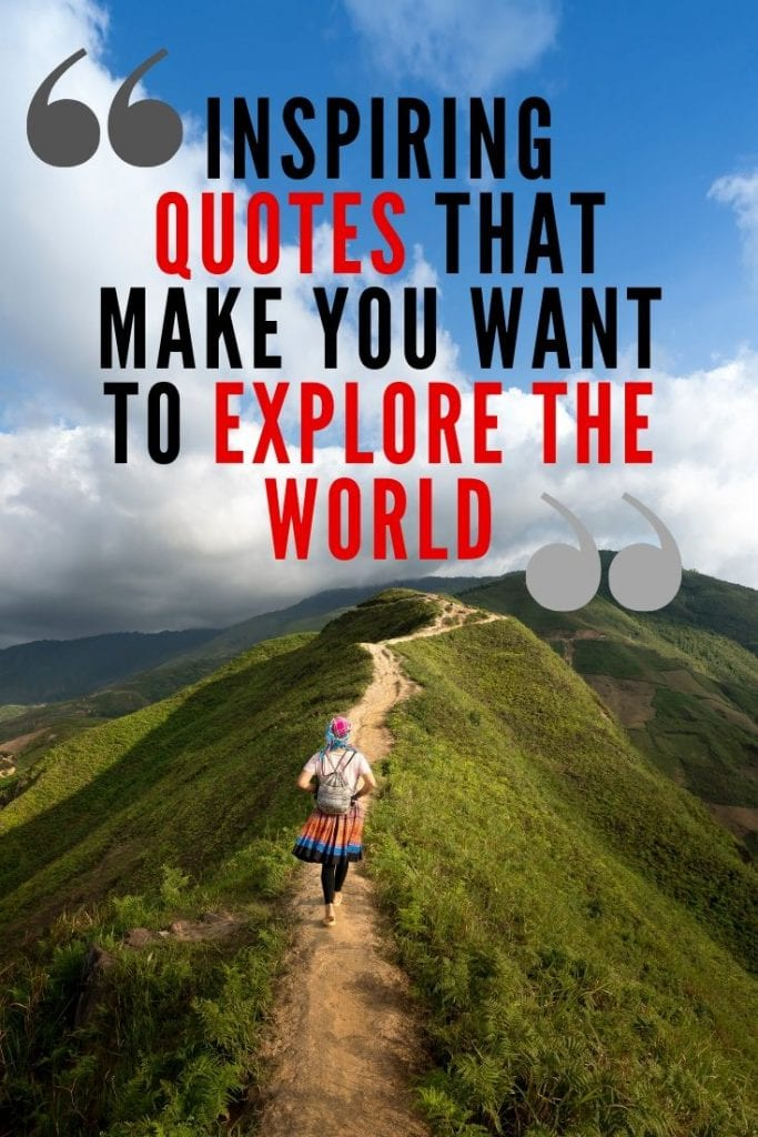 Inspiring travel quotes that make you want to explore the world.