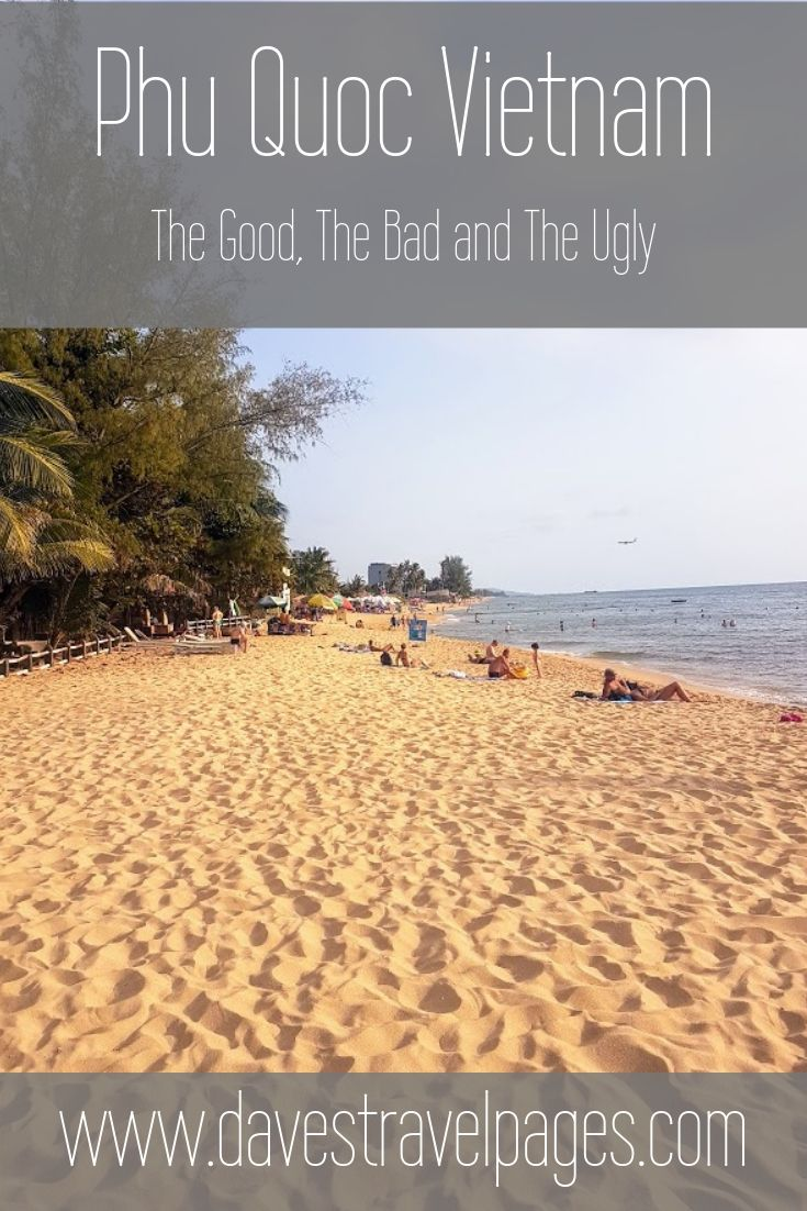 Phu QUoc island in Vietnam - The Good, The Bad and The Ugly