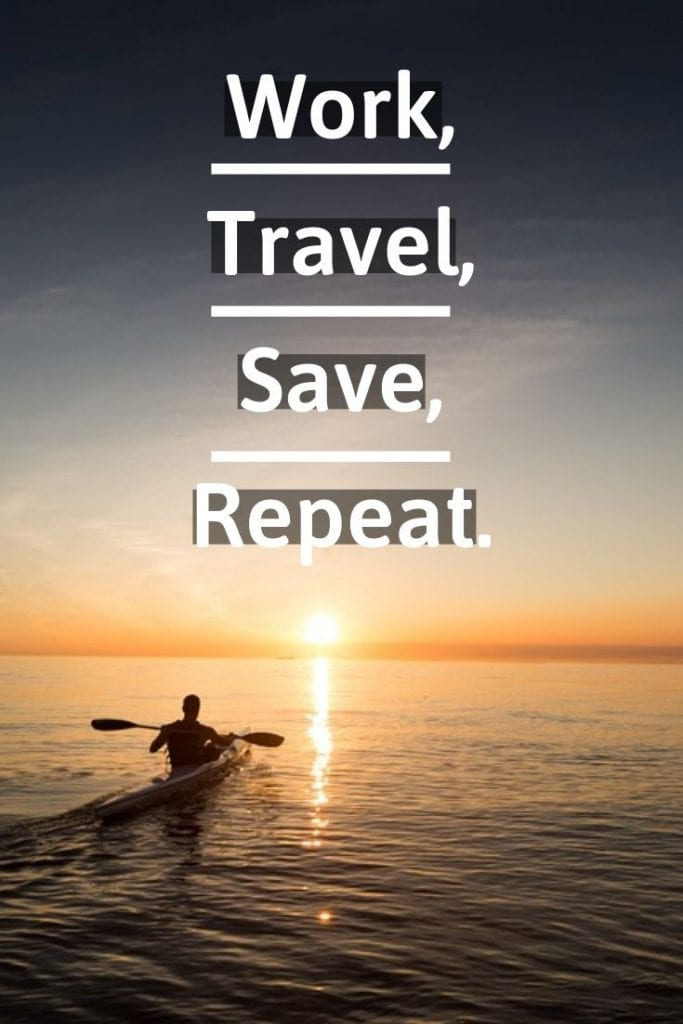 Work, Travel, Save, Repeat