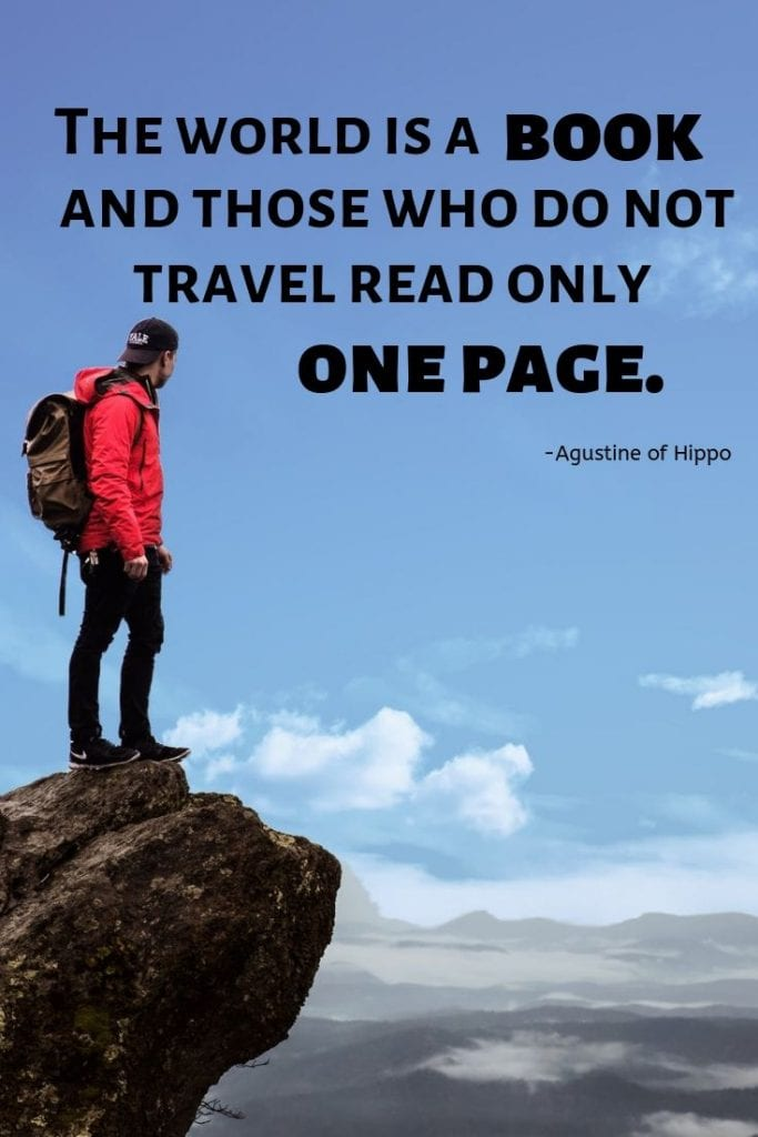 Quotes about exploring and travel: The world is a book and those who do not travel read only one page.