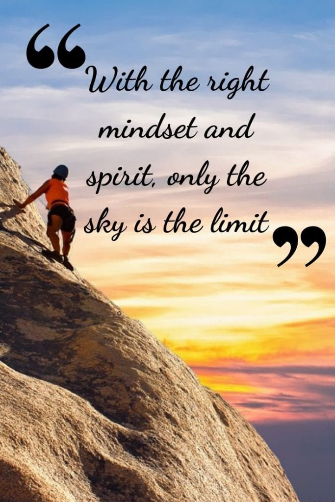 Explore Quote - With the right mindset and spirit, only the sky is the limit