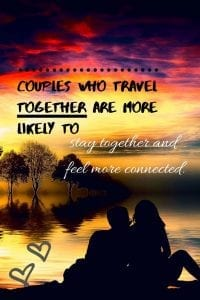 Go the distance, couples who travel together are more likely to stay together and feel more connected.