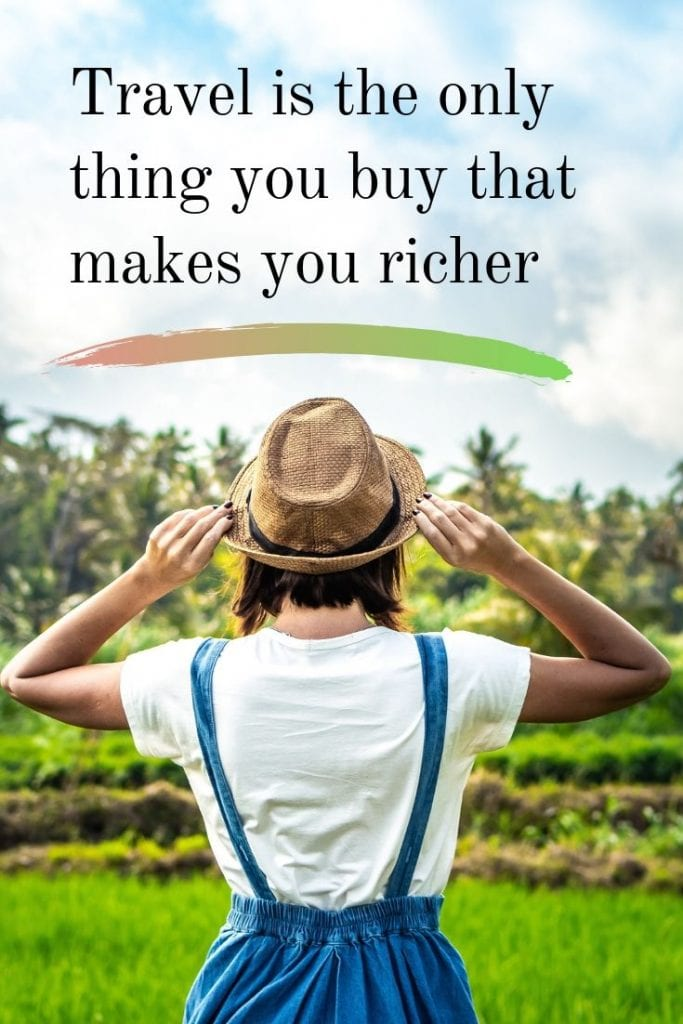 Travel makes you richer quote - Travel is the only thing you buy that makes you richer