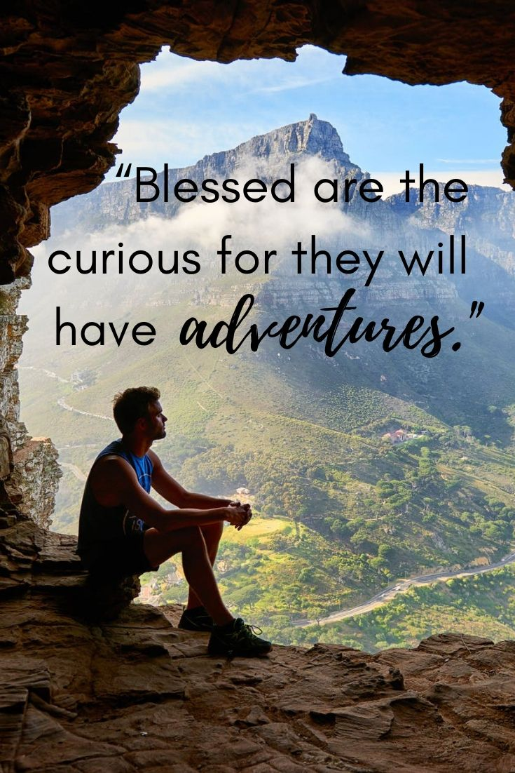 Adventure travel quotes - Blessed are the curious for they will have adventures.